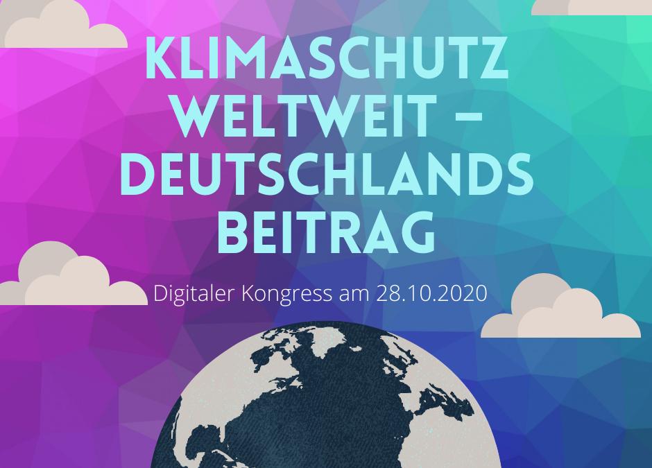 Kongress digital | Klimaschutz weltweit – Deutschlands Beitrag